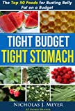 img - for Tight Budget, Tight Stomach: The Top 50 Foods for Busting Belly Fat on a Budget book / textbook / text book