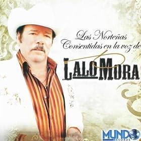 Las Nortenas Consentidas en la Voz de Lalo Mora