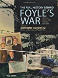 img - for The Real History Behind Foyle's War: The True Stories That Inspired the Series book / textbook / text book
