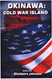 Okinawa: Cold War Island (0967364205) by Johnson, Chalmers