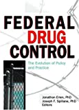 img - for Federal Drug Control: The Evolution of Policy and Practice book / textbook / text book
