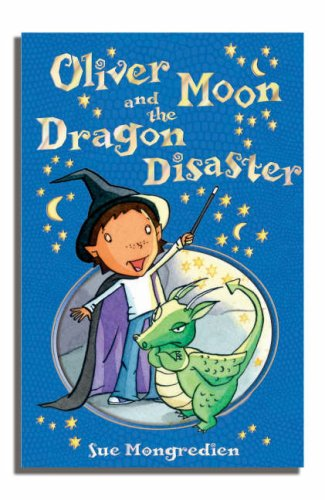 Oliver Moon & the Dragon Disaster (Book 2)