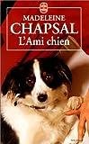 echange, troc Madeleine Chapsal - L'ami chien