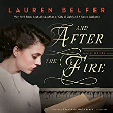 And After the Fire: A Novel Audiobook by Lauren Belfer Narrated by Xe Sands, Simon Vance