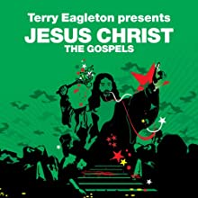 The Gospels (Revolutions Series): Terry Eagleton presents Jesus Christ (       UNABRIDGED) by Terry Eagleton Narrated by David Holt