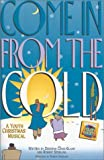 img - for Come in from the Cold: A Youth Christmas Musical-Sa(t)B book / textbook / text book