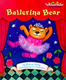 Ballerina Bear (Jellybean Books) (0375800980) by Corey, Shana