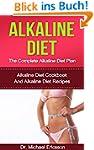 Alkaline Diet: The Complete Alkaline...