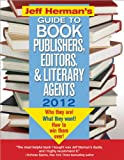 img - for Jeff Herman's Guide to Book Publishers, Editors, and Literary Agents, 22E: Who They Are! What They Want! How to Win Them Over! (Jeff Herman's Guide to Book Publishers, Editors, & Literary Agents) book / textbook / text book