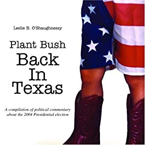 Plant Bush Back in Texas Leslie B. O'Shaughnessy