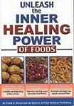 Unleash the Inner Healing Power of Foods