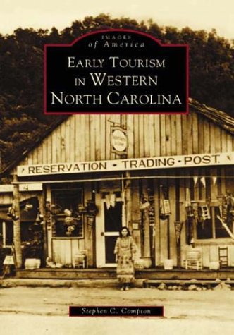 Early Tourism in Western North Carolina  (NC)  (Images of America)
