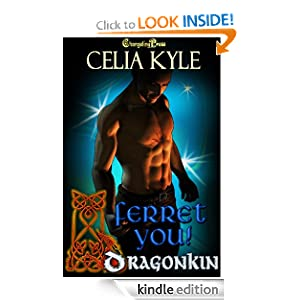 Dragon Kin: Ferret You! Celia Kyle