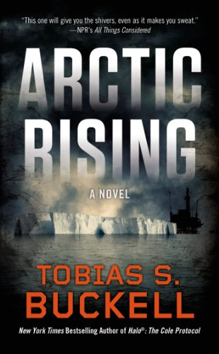 Arctic Rising: Tobias S. Buckell: 9780765358738: Amazon.com: Books