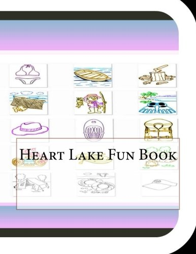 Heart Lake Fun Book: A Fun and Educational Book on Heart Lake