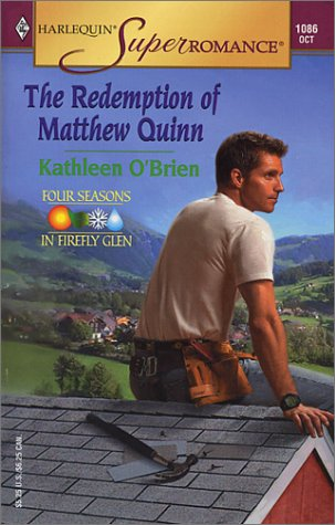 The Redemption of Matthew Quinn : Four Seasons in Firefly Glen (Harlequin Superromance No. 1086), Kathleen O'Brien