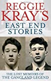 img - for Reggie Kray's East End Stories: The lost memoirs of the gangland legend by Kray, Reggie, Gerrard, Peter (2011) Paperback book / textbook / text book