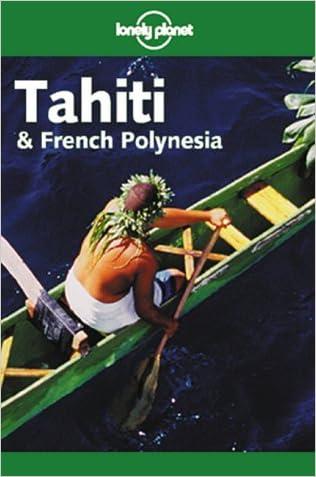 Tahiti & French Polynesia (Lonely Planet)