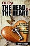 img - for From the Head to the Heart: Moving from Biblical Concepts to Experiential Reality book / textbook / text book