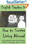 How To Survive Living Abroad: An Expa...