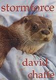 David Chaffe Stormforce, an Otter's Tale