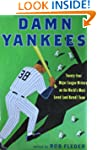 Damn Yankees: Twenty-Four Major Leagu...