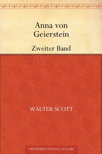Sir Walter Scott - Anna von Geierstein: Zweiter Band