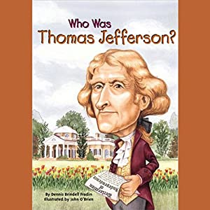 Who Was Thomas Jefferson? | [Dennis Brindell Fradin]