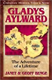 img - for Gladys Aylward: The Adventure of a Lifetime (Christian Heroes: Then & Now) book / textbook / text book