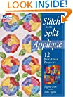 Stitch and Split Applique: 12 Raw-Edge Projects