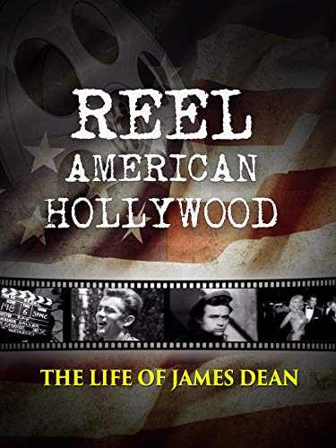 Reel American Hollywood: The Life of James Dean