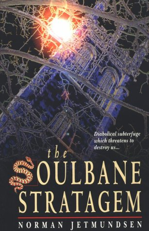 Soulbane Stratagem : Diabolical Subterfuge that Threatens to Destroy Us, NORMAN JETMUNDSEN