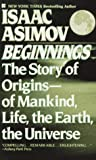 Beginnings: The Story of Origins (0425115860) by Isaac Asimov