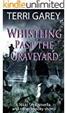 Whistling Past the Graveyard (Nicki Styx)