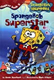 Spongebob Superstar (Spongebob SquarePants Chapter Books)