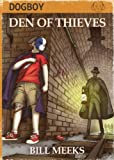 img - for Dogboy: Den of Thieves (Dogboy Adventures) book / textbook / text book
