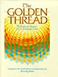 img - for The Golden Thread: Hope for a Changing World book / textbook / text book