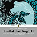 Hans Andersen's Fairy Tales (       UNABRIDGED) by Hans Christian Andersen Narrated by Alan Cumming, Nigel Davenport, Andrew Sachs, Juliet Stevenson
