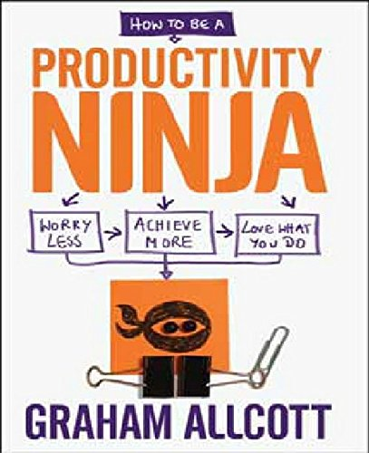 how-to-be-a-productivity-ninja-export-worry-less-achieve-more-and-love-what-you-do