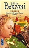 echange, troc Juliette Benzoni - Catherine, tome 5 : Catherine et le temps d'aimer