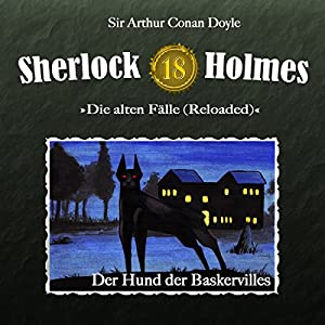 Der Hund der Baskervilles (Sherlock Holmes - Die alten Fälle 18 [Reloaded]) Hörspiel