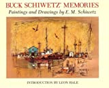 img - for Buck Schiwetz' Memories (Joe & Betty Moore Texas Art) book / textbook / text book