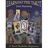 Learning the Tarot: A Tarot Book for Beginners ~ Joan Bunning