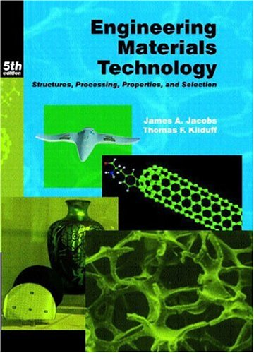 Engineering Materials Technology: Structures, Processing,...