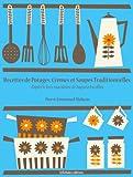 Recettes de Potages, Cr�mes et Soupes traditionnelles (La cuisine d'Auguste Escoffier t. 3)