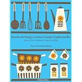 Recettes de Potages, Cr�mes et Soupes traditionnelles (La cuisine d'Auguste Escoffier t. 3) (French Edition) ~ Auguste Escoffier