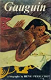 img - for Gauguin: a Biography by Henri Perruchot book / textbook / text book