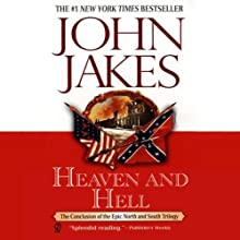Heaven and Hell: Volume Three of the North and South Trilogy Audiobook by John Jakes Narrated by Grover Gardner