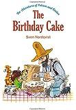 The Birthday Cake: The Adventures of Pettson & Findus (The Adventures of Pettson and Findus)