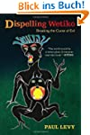 Dispelling Wetiko: Breaking the Curse...